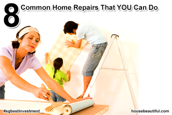 8 Common Home Repairs That You Can Do - (HouseBeautiful.com)